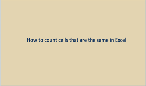 How to count cells that are the same in Excel
