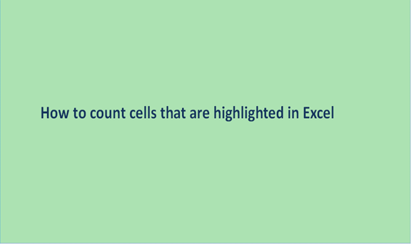 How to count cells that are highlighted in Excel