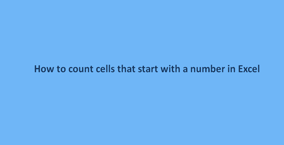 Read more about the article How to count cells that start with a number in Excel