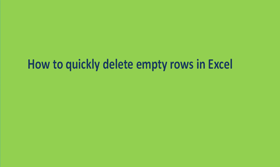 How to quickly delete empty rows in Excel
