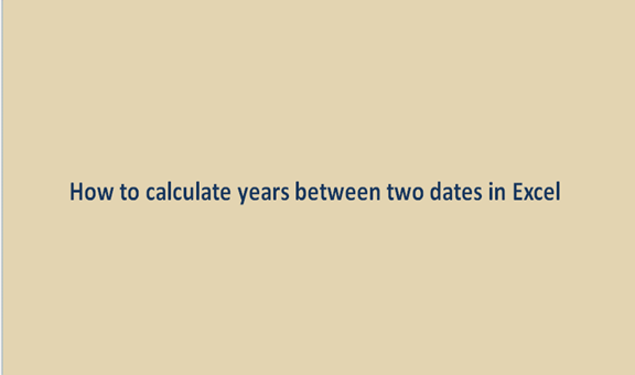 How to calculate years between two dates in Excel