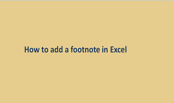 You are currently viewing How to add a footnote in Excel