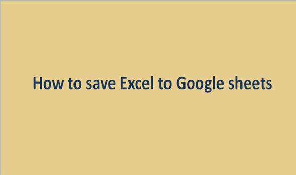 Read more about the article How to save Excel to Google sheets