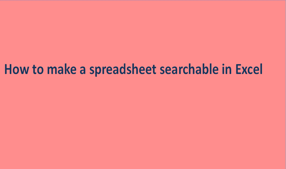 Read more about the article How to make a spreadsheet searchable in Excel