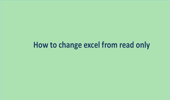 You are currently viewing How to change excel from read only