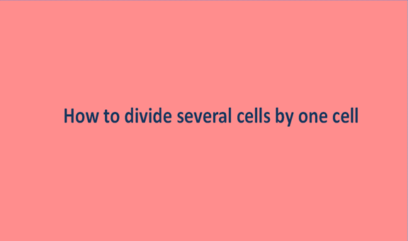 You are currently viewing How to divide several cells by one cell