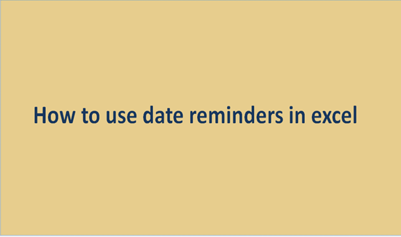 Read more about the article How to use date reminders in excel