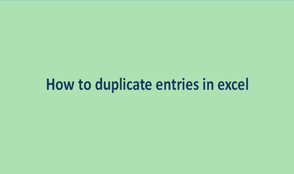 How to duplicate entries in excel