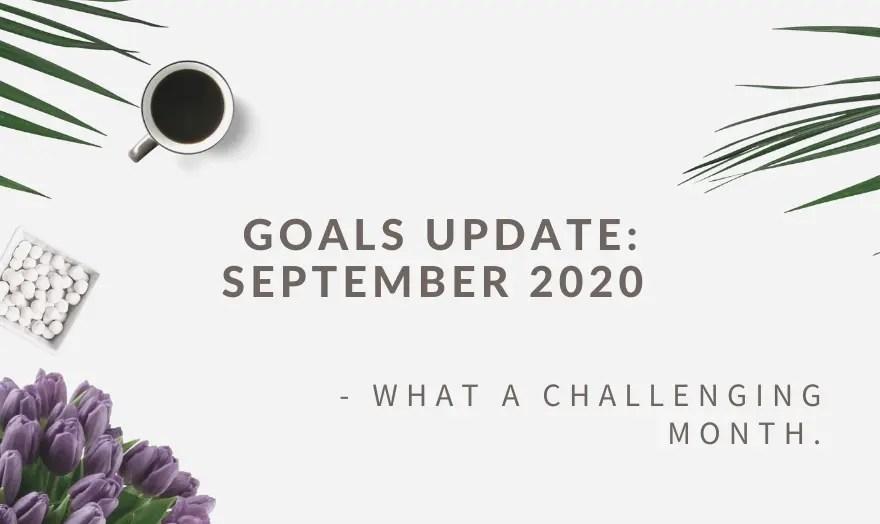 Goals update september 2020 basic with life blog post