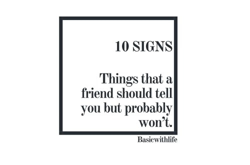 Ten things that a friend should tell you but probably won't blog post image