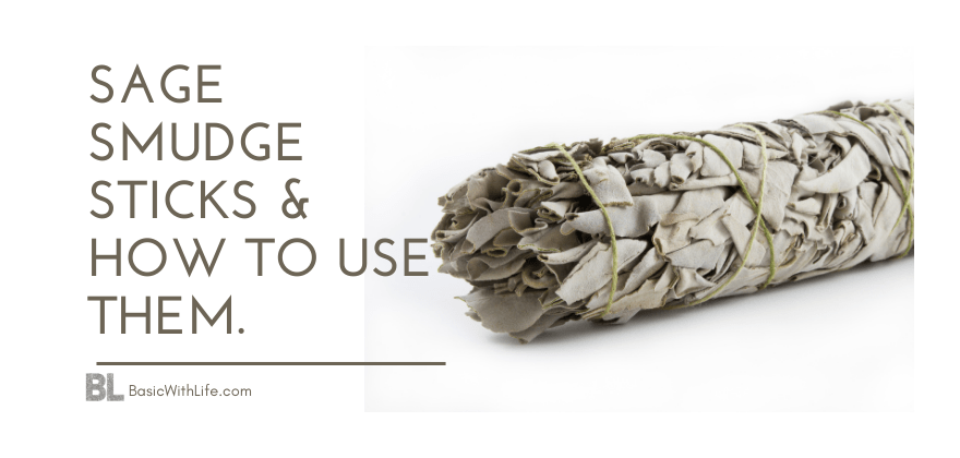 Sage Smudge Sticks, How To Use Them and remove negative energy.