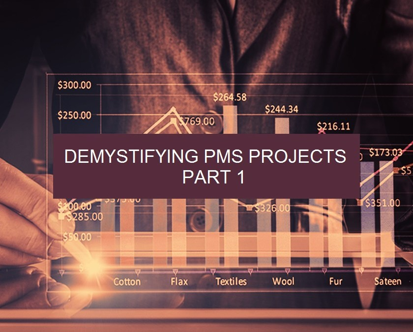 Demystifying PMS Projects – Part1 of 3