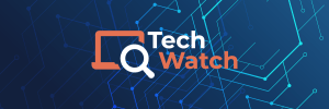 TechWatch – Feb 2021
