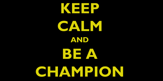 be a champion