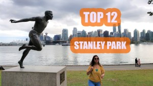TOP 12 Stanley Park Vancouver Attractions - Best Places To Go in Vancouver
