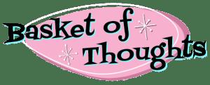Basket of Thoughts - Kristine Murdock's Blog