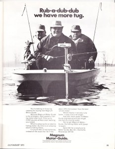 Motor-Guide Three Men in a Tub. 1973 Motor-Guide ad describing their new 24-volt trolling motor that could haul a 2,000-pound load.