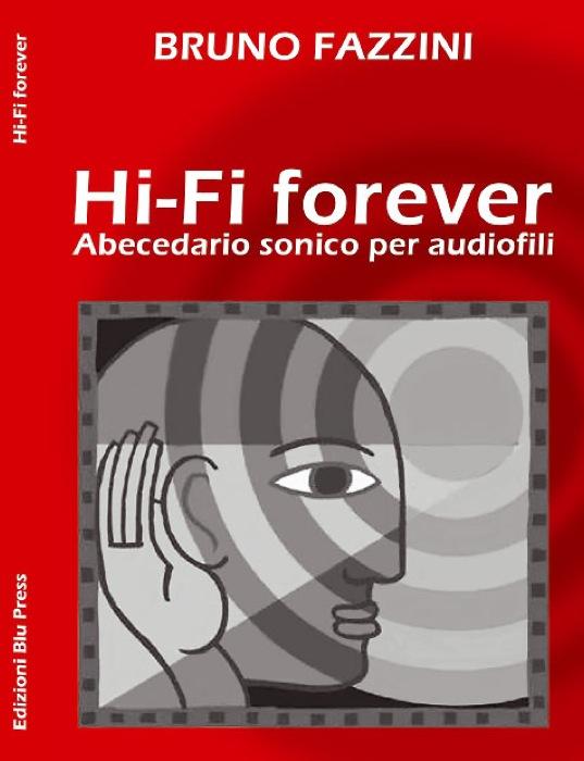 """A Natale regala un libro che farà contenti gli appassionati di Hi-Fi e non solo…""""Hi-Fi forever. Abecedario sonico per audiofili"""" di Bruno Fazzini"""