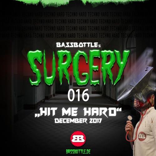 Surgery 016: Hit Me Hard