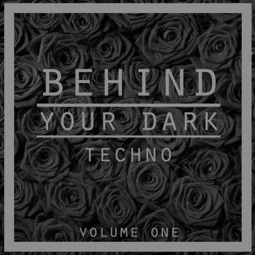 Behind Your Dark Techno, Vol. 1
