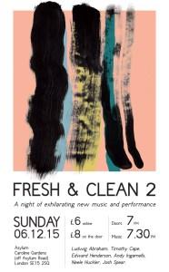 Fresh & Clean 2: 6 Dec 2015, Asylum London SE15 2SQ