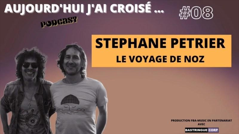 Aujourd'hui, j'ai croisé : Stéphane Pétrier