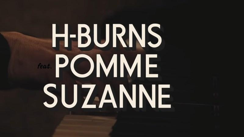 Quand H-Burns enregistre Suzanne avec Pomme