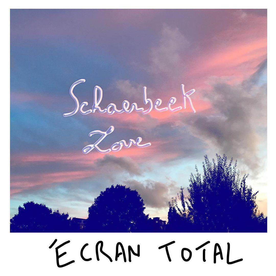 EP du dimanche : Écran Total – Schaerbeek Love