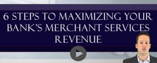 6 Steps to Maximize Merchant Services Revenue