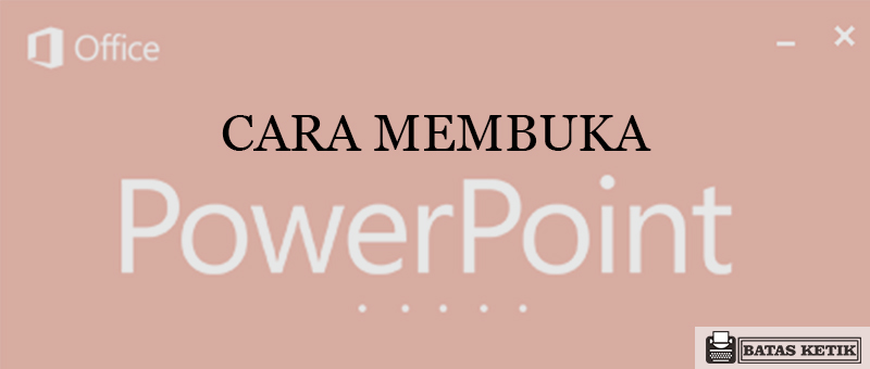 Cara membuka power point