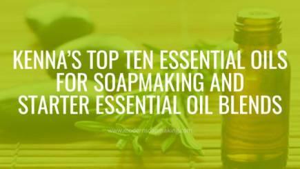 Top-Ten-Essential-Oils-in-Soapmaking