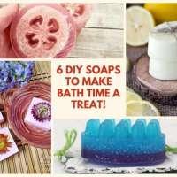 6 DIY Soaps to Make Bath Time a Treat!