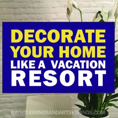 11 ways to Add Spa Resort Decorating to your Home