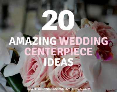 20 Gorgeous Wedding Centerpiece Ideas that will Amaze!