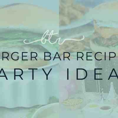 21 Burger Ideas for your Burger Bar Party
