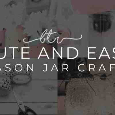 46 Cute and Easy Mason Jar Crafts