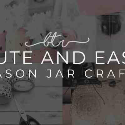 46 Cute and Easy Mason Jar Crafts
