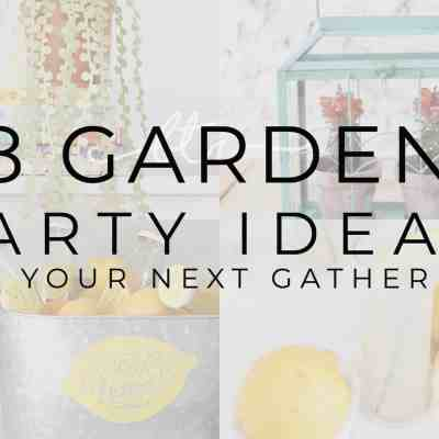 28 Garden Party Ideas that will get you Excited for Summer