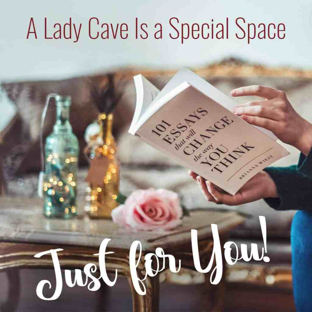 "Table with vases and lights in background of a woman reading and caption reading ""a lady cave is a special place just for you!"""