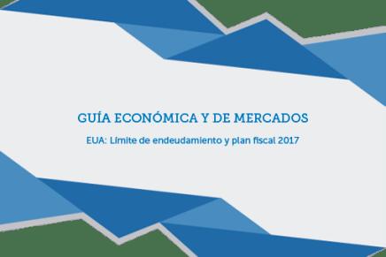 GUÍA ECONÓMICA Y DE MERCADOS – EUA: Límite de endeudamiento y plan fiscal 2017