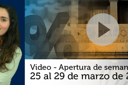 Video semanal: Del 25 al 29 de marzo de 2019