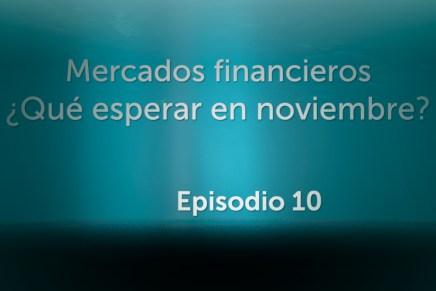 Podcast Mensual: Mercados financieros ¿Qué esperar en noviembre?