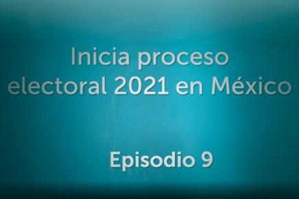 Podcast: Inicia proceso electoral 2021 en México