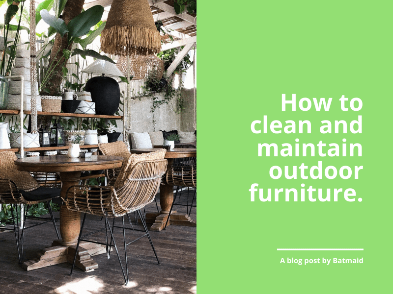 to clean and care for garden furniture