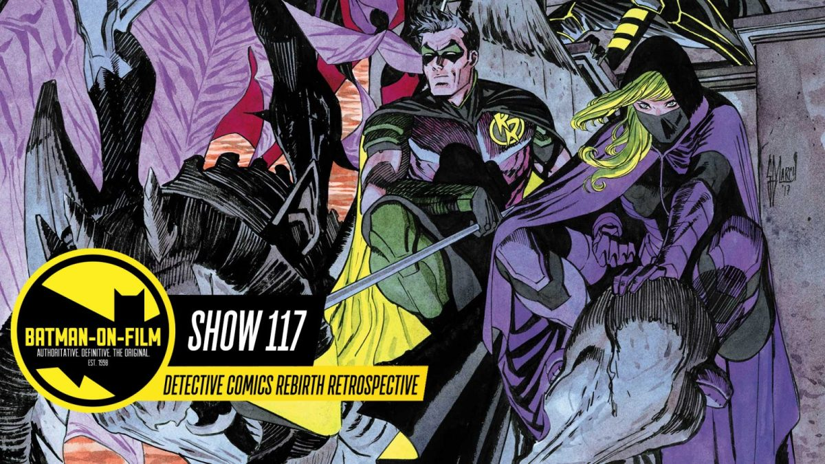 "Episode #117 - ""DETECTIVE COMICS Rebirth Retrospective"""