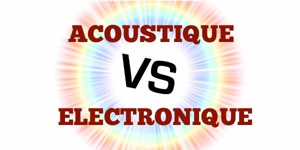 acoustique-vs-electronique
