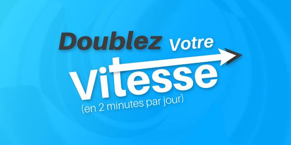 doublez-votre-vitesse