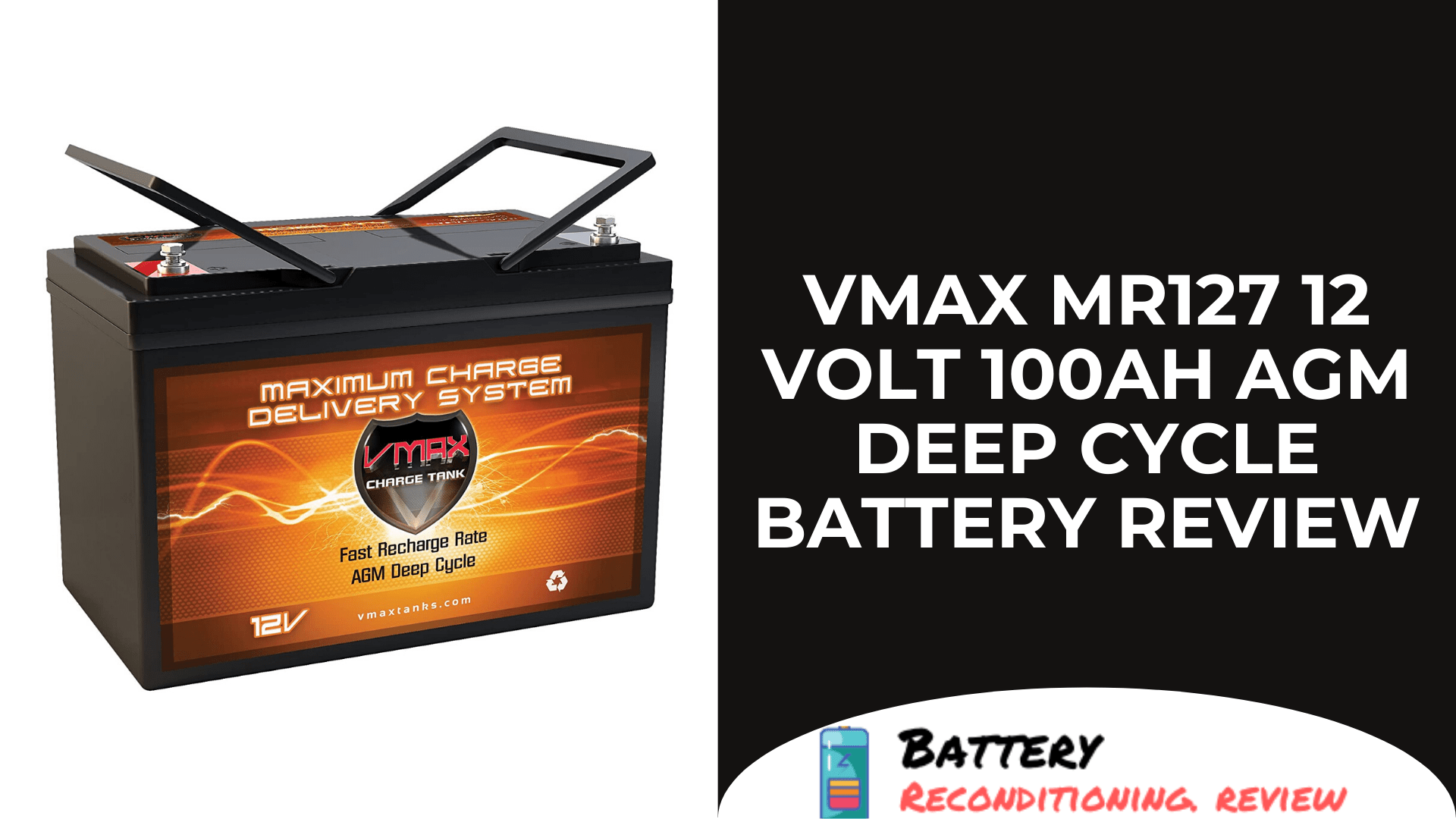 VMAX MR127 12 Volt 100Ah AGM Deep Cycle Battery Review