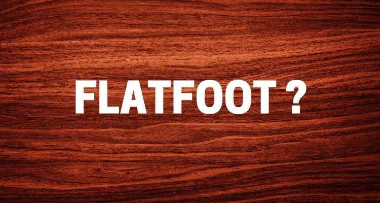Le flatfoot