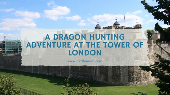 DRAGON HUNTING ADVENTURE AT THE TOWER OF LONDON